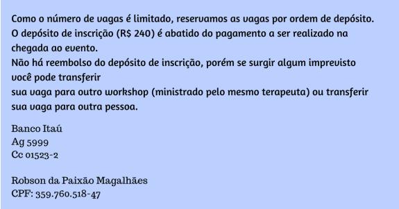 Como o número de vagas é limitado, reservamos as vagas por ordem de depósito.O depósito de inscrição () é abatido do pagamento a ser realizado na chegada ao evento.Não há reembo