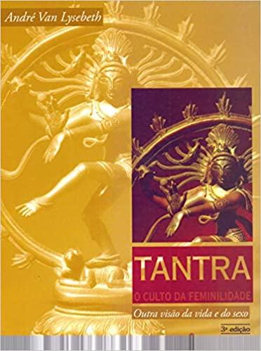 Livro Tantra o Culto da Feminilidade Zaki Deva