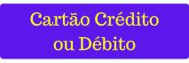 Pagamento Débito ou Crédito
